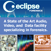 Eclipse Forensics - Audio Enhancement and Forensic Audio Authentication Services, Jim Stafford Forensic Audio Expert, Creative Forensic Services, Florida Forensic Expert Audio Tape Enhancement,Digital Voice Recorder Enhancement,Forensic Audio Expert,Forensic Audio Analysis,Forensic Video Analysis,Video Enhancement,Forensic Transcription, Audio Video Authentication,Forensic Audio Enhancement,Forensic Video Enhancement,audio enhancement software,photo Enhancement,Forensic Audio Expert, audio restoration, audio specialist, Audiology expert,free video enhancement,free audio enhancement,Video enhancement software,audio spectrum analysis,audio forensics,Speech, Noise Reduction Removal, Noise Reduction, Digital Audio Enhancement, Video Enhancement, Video Analysis